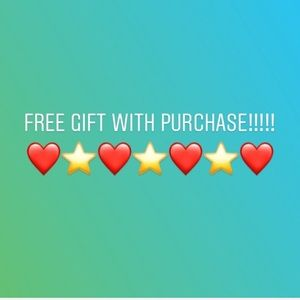 FREE GIFT WITH EVERY PURCHASE!!!!!